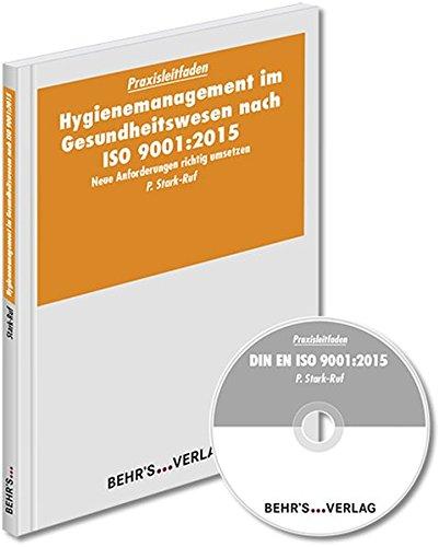 Hygienemanagement im Gesundheitswesen nach ISO 9001:2015: Neue Anforderungen richtig umsetzen