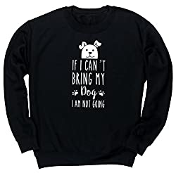 HippoWarehouse If I can't bring my dog I am not going unisex jumper sweatshirt pullover