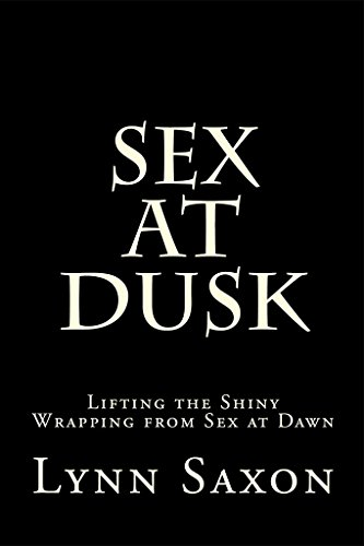 Sex at Dusk: Lifting the Shiny Wrapping from Sex at Dawn (English Edition)
