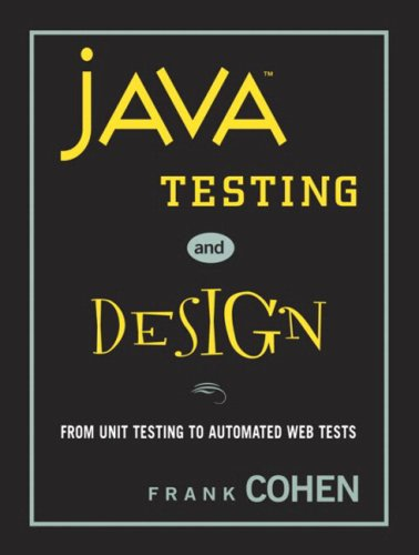 Java Testing, Design, and Automation: From Unit Testing to Automated Web Tests (Java-unit-tests)