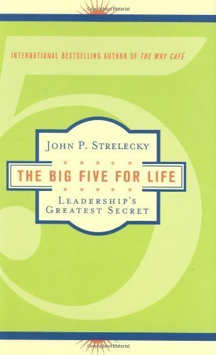 The Big Five for Life: Leadership's Greatest Secret by John Strelecky (2008-01-08)