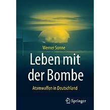 Leben mit der Bombe: Atomwaffen in Deutschland
