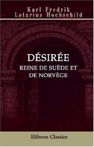 Désirée, reine de Suède et de Norvège