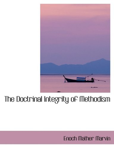 The Doctrinal Integrity of Methodism