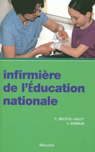 Infirmière de l'Education nationale par Patricia Bristol-Gauzy, Christine Kerneur