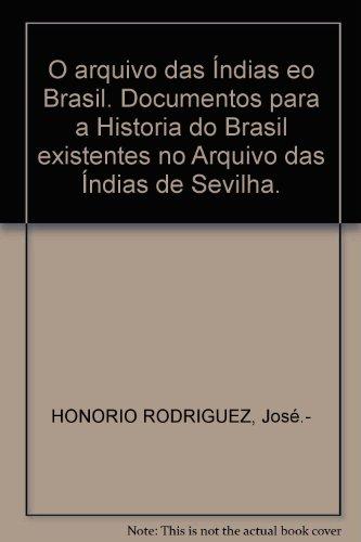 o-arquivo-das-indias-eo-brasil-documentos-para-a-historia-do-brasil-existent