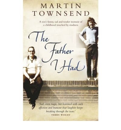 [(The Father I Had )] [Author: Martin TOWNSEND] [Apr-2008]