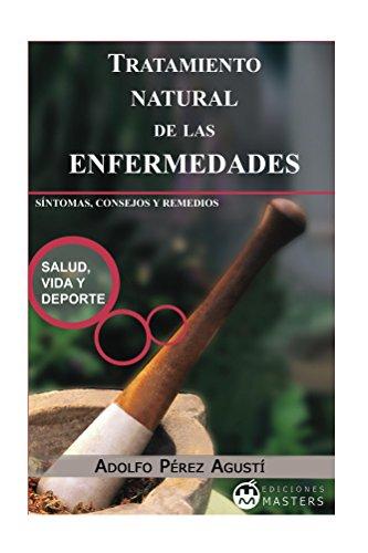 Tratamiento natural de las ENFERMEDADES por Adolfo Pérez Agusti
