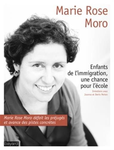 ENFANTS DE L'IMMIGRATION, UNE CHANCE POUR L'ECOLE par Marie-Rose Moro