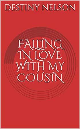 In fall why love? do cousins Dear Deidre: