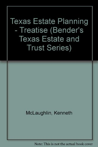 Texas Estate Planning - Treatise (Bender's Texas Estate and Trust Series) por Kenneth McLaughlin