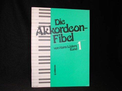 Die Akkordeon-Fibel : Band 1