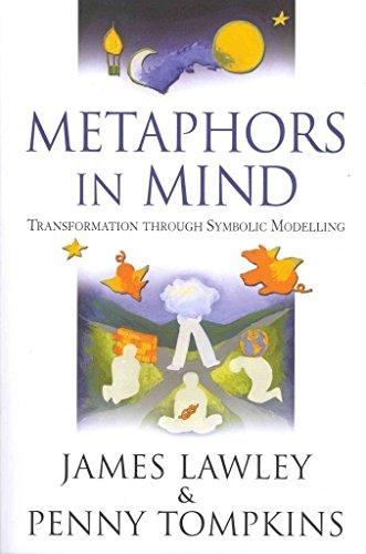 [Metaphors in Mind: Transformation Through Symbolic Modelling] (By: James Derek Lawley) [published: September, 2012]
