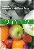 Sixième rapport sur la nutrition en Suisse 2012