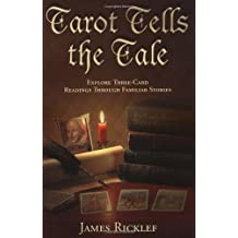 Tarot Tells the Tale: Explore Three Card Readings Through Familiar Stories by James Ricklef (2003-11-08)