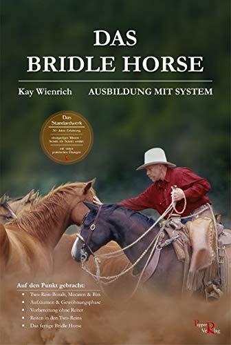 Das Bridle Horse: Ausbildung mit System -