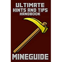 Minecraft: Ultimate Hints and Tips (Ultimate Minecraft Guides -  (Minecraft Books for Kids, Minecraft Handbooks, Minecraft Guides) Book 4) (English Edition)