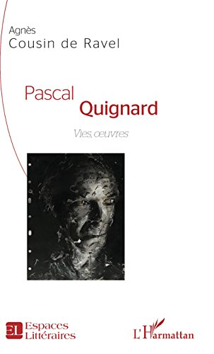 Pascal Quignard: Vies, oeuvres