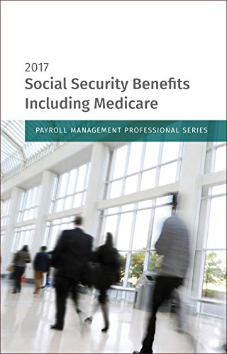 social-security-benefits-including-medicare-2017-edition-payroll-management-professional