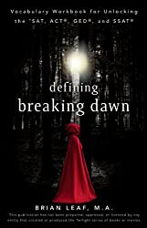 Defining Breaking Dawn: Vocabulary Workbook for Unlocking the SAT, ACT, GED, and SSAT (Defining Series) by Brian Leaf (2010-09-17)
