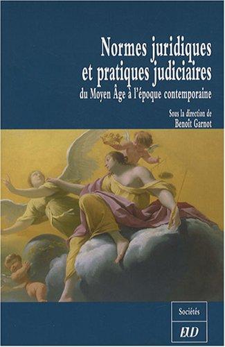 Normes juridiques et pratiques judiciaires : Du Moyen Âge à l'époque contemporaine par Benoît Garnot, Collectif