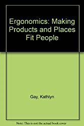 Ergonomics: Making Products and Places Fit People