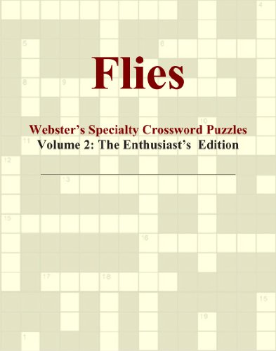 Flies - Webster's Specialty Crossword Puzzles, Volume 2: The Enthusiast's Edition PDF Books