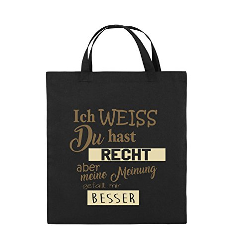 Comedy Bags - Ich weiss du hast Recht aber meine Meinung gefällt mir besser - Jutebeutel - kurze Henkel - 38x42cm - Farbe: Schwarz / Weiss-Rot Schwarz / Hellbraun-Beige