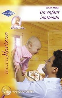 Un enfant inattendu (Harlequin Horizon) par [Meier, Susan]