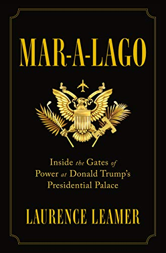 Mar-a-Lago: Inside the Gates of Power at Donald Trump's Presidential Palace (English Edition)