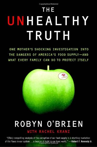the-unhealthy-truth-one-mothers-shocking-investigation-into-the-dangers-of-americas-food-supply-and-
