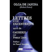 Lettres d'un excentrique suivi de Causerie sur Franz Liszt