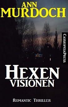 Hexenvisionen: Romantic Thriller von [Murdoch, Ann]