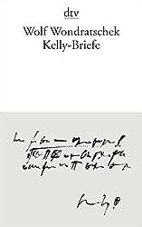 Kelly-Briefe: Mit einer Notiz von Christian d'Orville