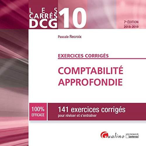 Comptabilité approfondie DCG 10 : 141 exercices corrigés pour réviser et s'entraîner