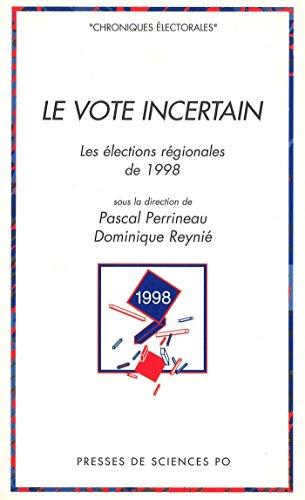 Lire en ligne Le vote incertain: Les élections régionales de 1998 epub pdf