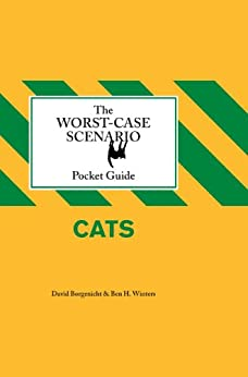 The Worst-Case Scenario Pocket Guide: Cats by [Borgenicht, David, Winters, Ben]