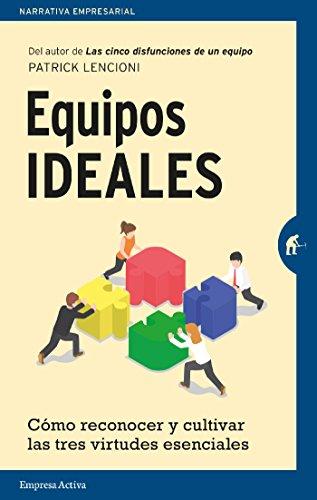 Equipos ideales (Narrativa empresarial) por Patrick Lencioni