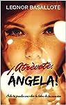 ¡Atrévete, Ángela!: Solo tú puedes escribir la letra de tu canción par Basallote