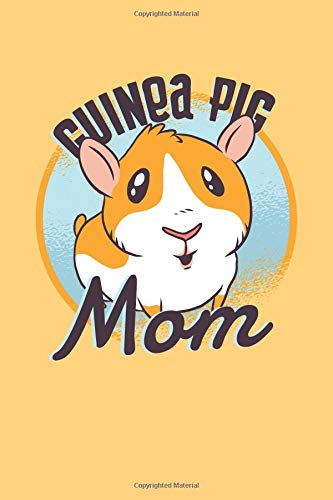 Guinea Pig Mom: 6x9 Lined Writing Notebook Journal, 120 Pages (Pet Shop-hamster Little)