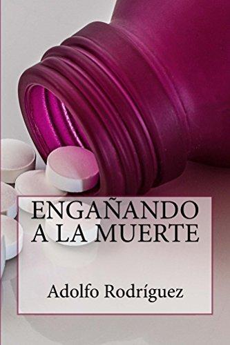 Engañando a la muerte por Adolfo Rodríguez