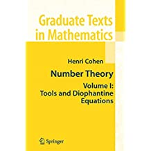 Number Theory: Volume I: Tools and Diophantine Equations: 239 (Graduate Texts in Mathematics)