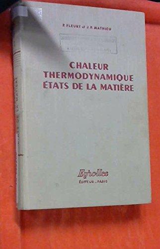 Physique gnrale et exprimentale : D'aprs le Trait de J. Lemoine et A. Blanc. 2. Chaleur, thermodynamique, tats de la matire, par P. Fleury,... J.-P. Mathieu
