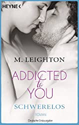 Schwerelos: Addicted to You 2 - Roman (German Edition)