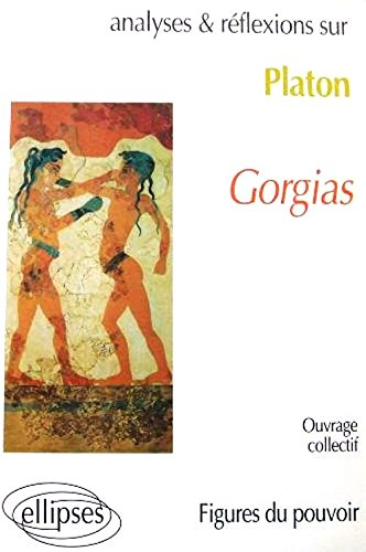 Platon,Gorgias : Figures du pouvoir par Collectif