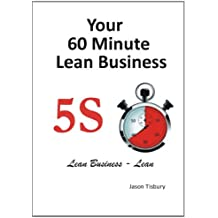 Your 60 Minute Lean Business - 5S Implementation Guide