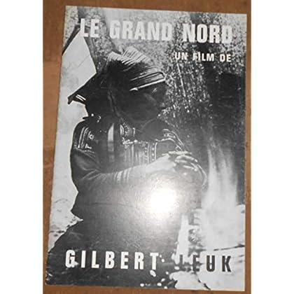 Dossier de Presse de Le Grand Nord – Gilbert Leuk