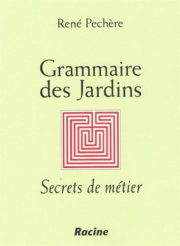 Grammaire des jardins: secret de métier