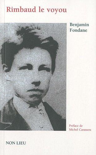 Rimbaud le voyou : Et l'expérience poétique