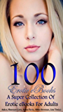 100 Erotic eBooks A Super Collection Of Erotic eBooks For Adults (English Edition)